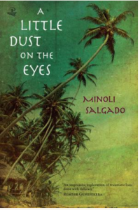 2012 winners and longlist winner Minoli Salgado A Little Dust on the Eyes